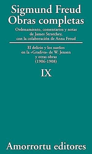 Portada del libro 9789505185856 Obras Completas, Vol. IX: El Delirio y los Sueños en la «Gradiva» de W. Jensen, y Otras Obras (1906-1908)