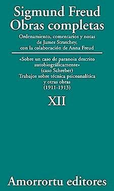 Portada del libro 9789505185887 Obras Completas, Vol. XII: Sobre un Caso de Paranoia Descrito Autobiográficamente» (Caso Schreber) Trabajos Sobre Técnica Psicoanalítica y Otras Obras