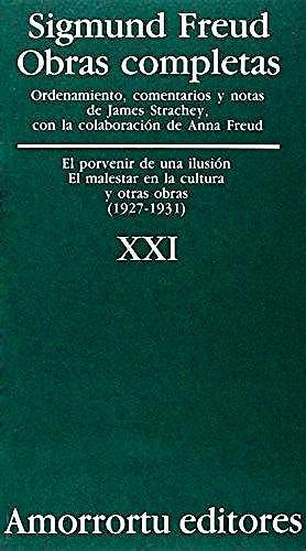 Portada del libro 9789505185979 Obras Completas, Vol. XXI: El Porvenir de una Ilusión. El Malestar en la Cultura y Otras Obras (1927-1931)