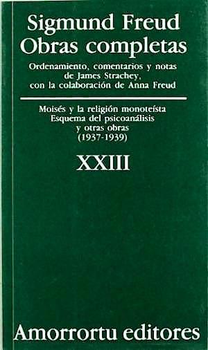 Portada del libro 9789505185993 Obras Completas, Vol. XXIII: Moisés y la Religión Monoteista, Esquema del Psicoanálisis y Otras Obras (1937-1939)