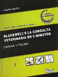 Portada del libro 9789505553440 Blackwell's la Consulta Veterinaria en 5 Minutos: Canina y Felina