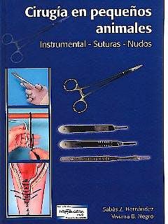 Portada del libro 9789505553587 Cirugía en Pequeños Animales. Instrumental, Suturas, Nudos