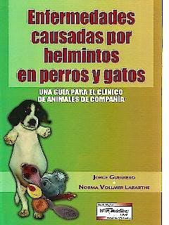 Portada del libro 9789505553679 Enfermedades Causadas por Helmintos en Perros y Gatos. Una Guía para el Clínico de Animales de Compañía
