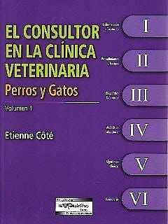 Portada del libro 9789505553808 El Consultor en la Clínica Veterinaria. Perros y Gatos, 2 Vols.