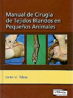 Portada del libro 9789505553884 Manual de Cirugía de Tejidos Blandos en Pequeños Animales
