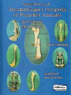 Portada del libro 9789505554102 Manual Práctico de Traumatología y Ortopedia en Pequeños Animales, Vol. I: Traumatología