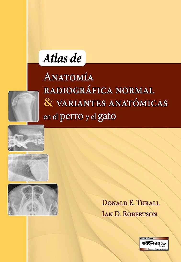 Portada del libro 9789505554195 Atlas de Anatomía Radiográfica Normal y Variantes Anatómicas en el Perro y el Gato