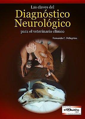 Portada del libro 9789505554249 Las Claves del Diagnóstico Neurológico para el Veterinario Clínico