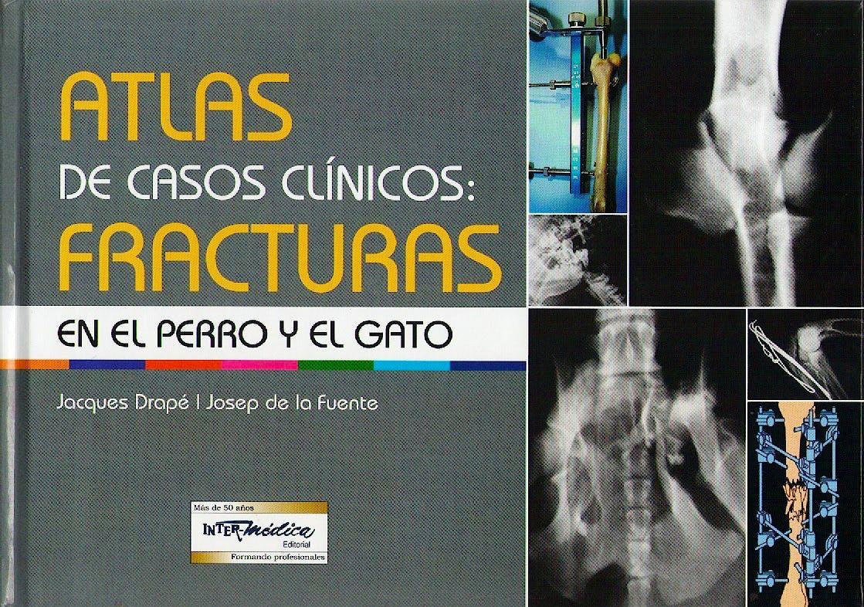 Portada del libro 9789505554355 Atlas de Casos Clínicos: Fracturas en el Perro y el Gato