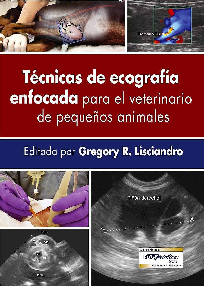Portada del libro 9789505554430 Tecnicas de Ecografía Enfocada para el Veterinario de Pequeños Animales