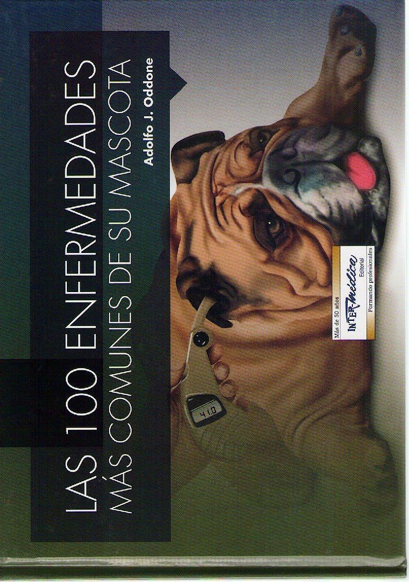 Portada del libro 9789505554447 Las 100 Enfermedades más Comunes de Su Mascota