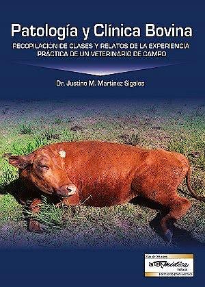 Portada del libro 9789505554454 Patología y Clínica Bovina. Recopilación de Clases y Relatos de la Experiencia Práctica de un Veterinario de Campo