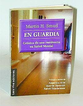 Portada del libro 9789506490287 En Guardia. Cronica de una Residencia en Salud Mental