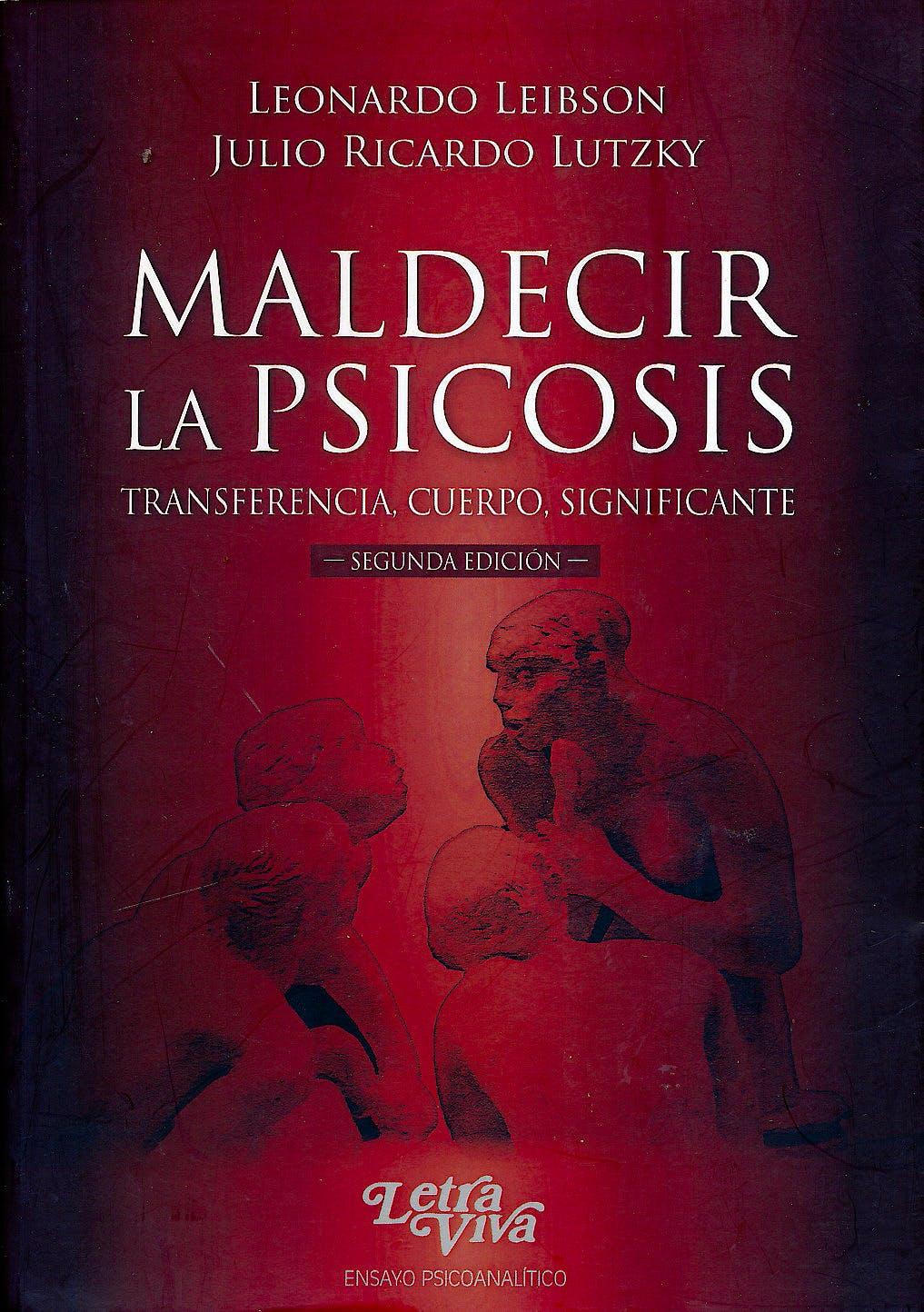 Portada del libro 9789506494445 Maldecir la Psicosis. Transferencia, Cuerpo, Significante