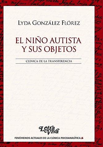 Portada del libro 9789506495152 El Niño Autista y sus Objetos. Clínica de la Transferencia
