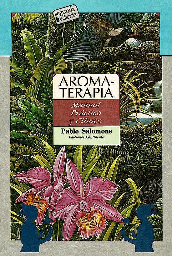 Portada del libro 9789507540165 Aromaterapia. Manual Práctico y Clínico
