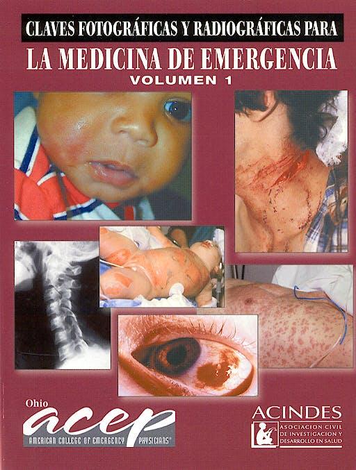 Portada del libro 9789507622816 Claves Fotograficas y Radiograficas para la Medicina de Emergencia, Vol. 1