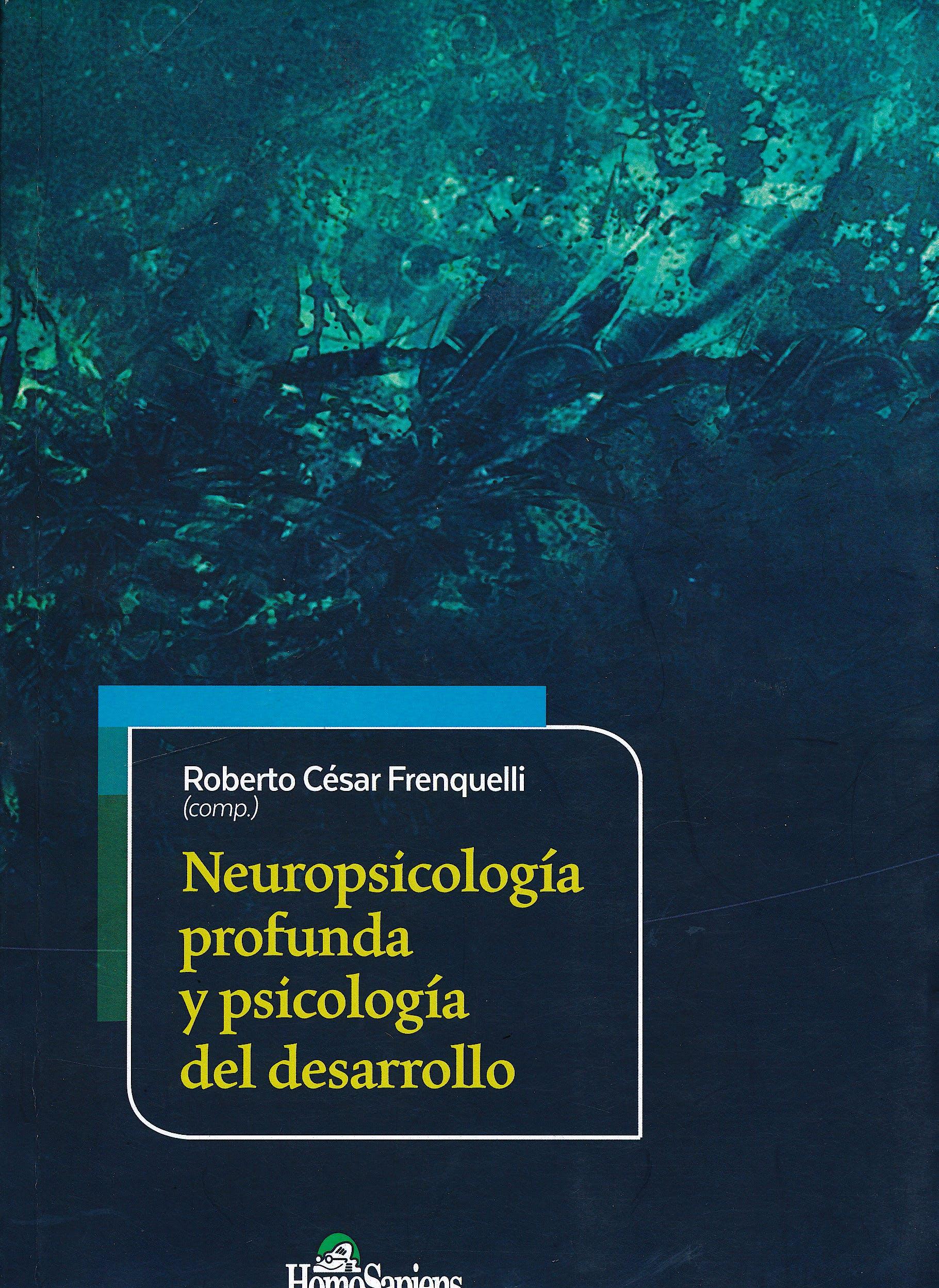Portada del libro 9789508089632 Neuropsicología Profunda y Psicología del Desarrollo