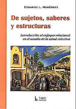 Portada del libro 9789508923455 De Sujetos, Saberes y Estructuras