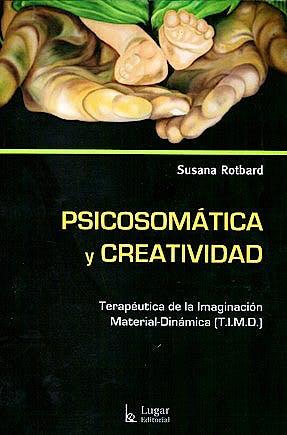 Portada del libro 9789508923653 Psicosomatica y Creatividad. Terapeutica de la Imaginacion Material-Dinamica (t.i.m.d.)