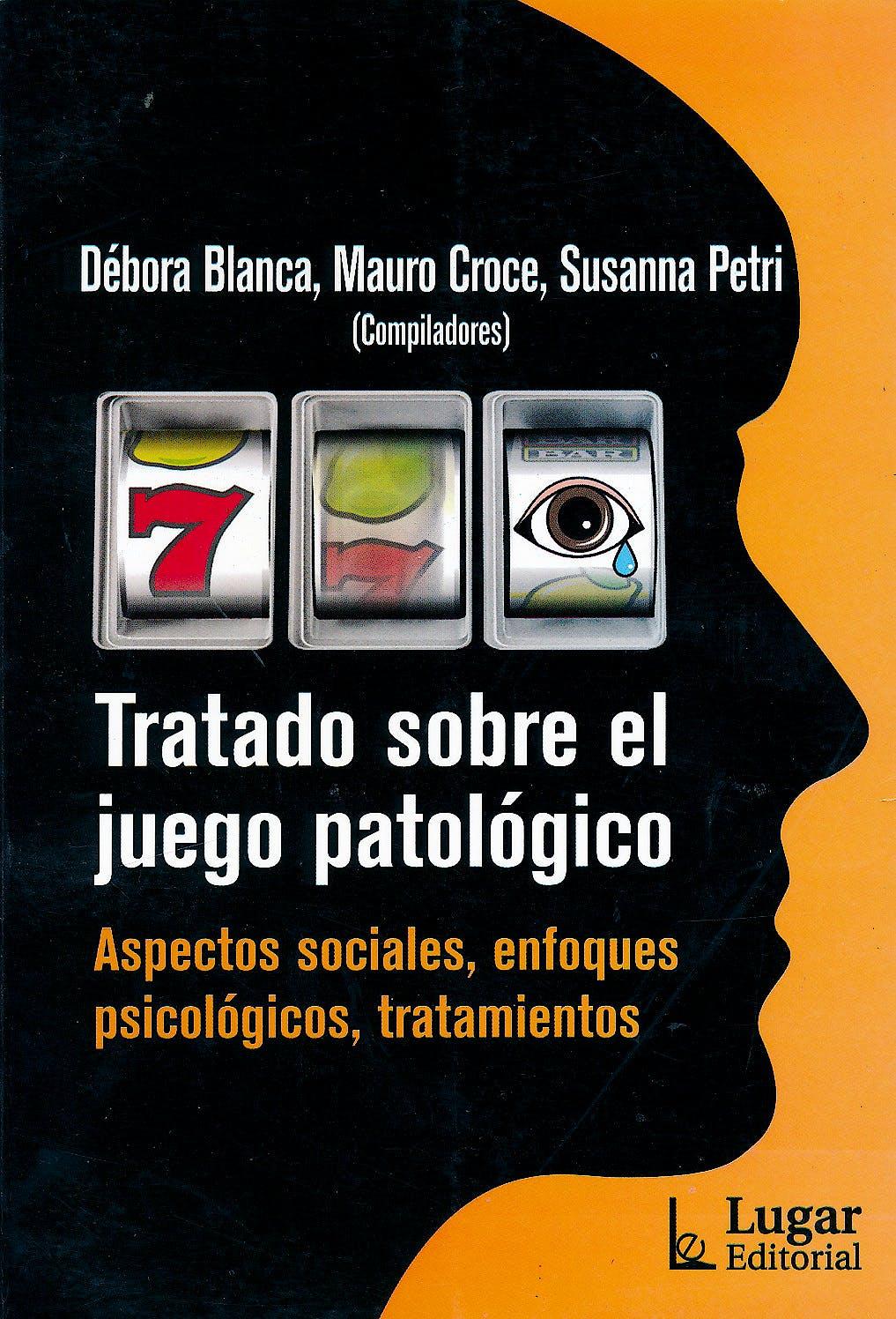 Portada del libro 9789508924001 Todo sobre el Juego Patologico. Aspectos Sociales, Enfoques Psicologicos, Tratamientos