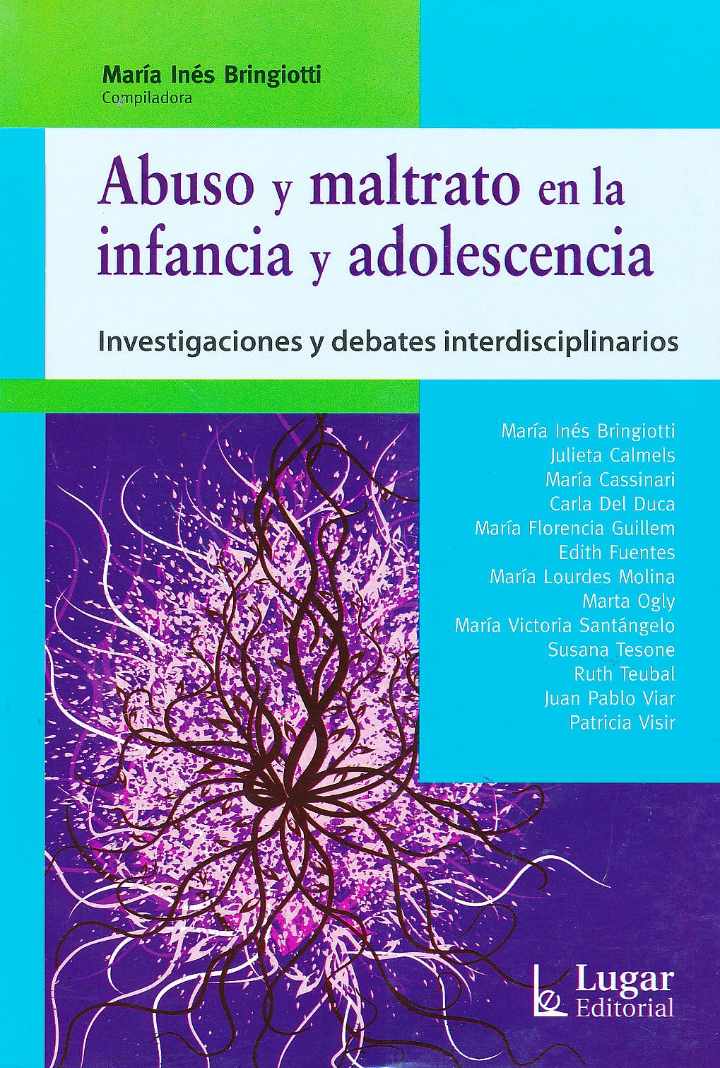 Portada del libro 9789508924780 Abuso y Maltrato en la Infancia y Adolescencia. Investigaciones y Debates Interdisciplinarios