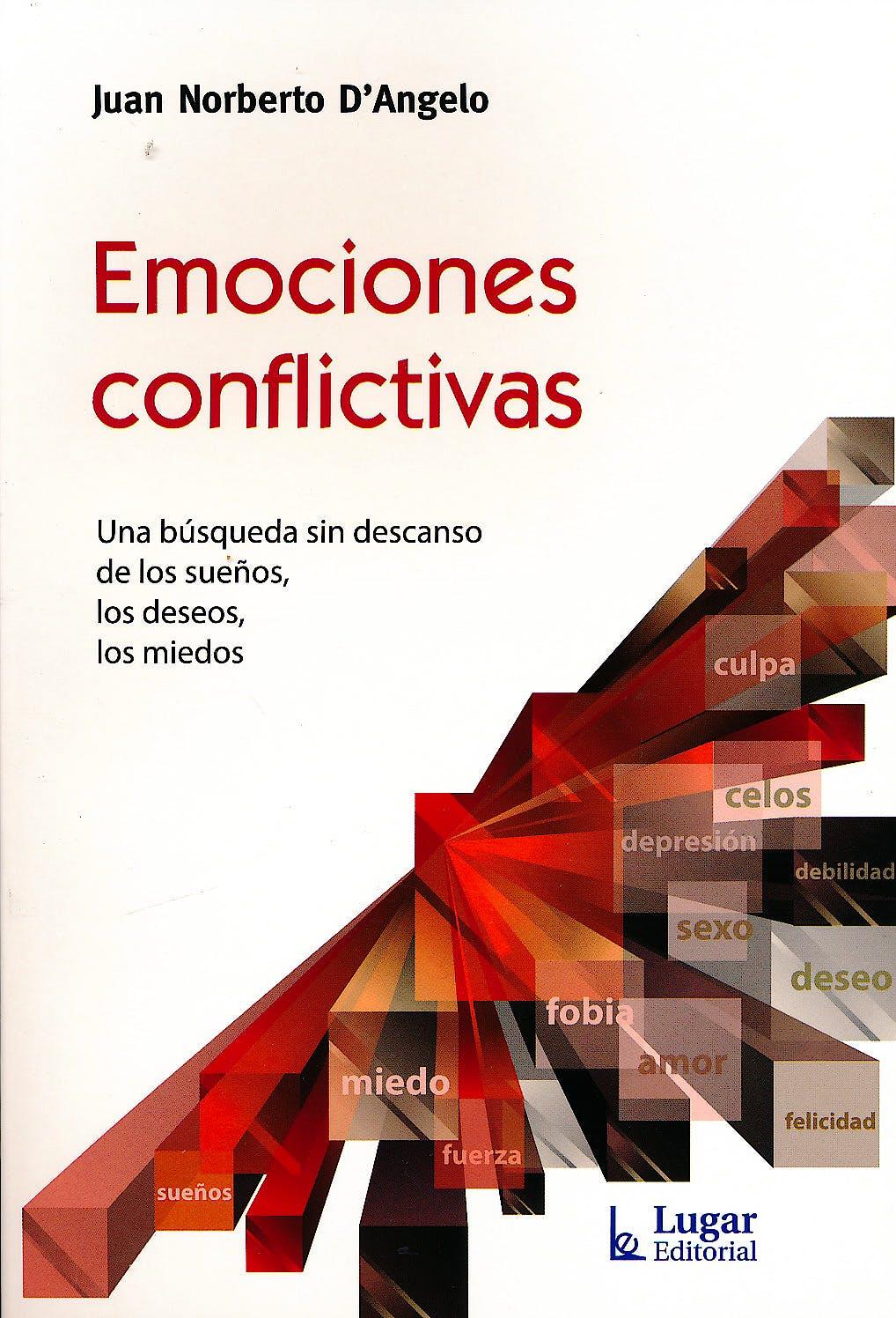Portada del libro 9789508925213 Emociones Conflictivas. Una Búsqueda sin Descando de los Sueños, los Deseos, los Miedos