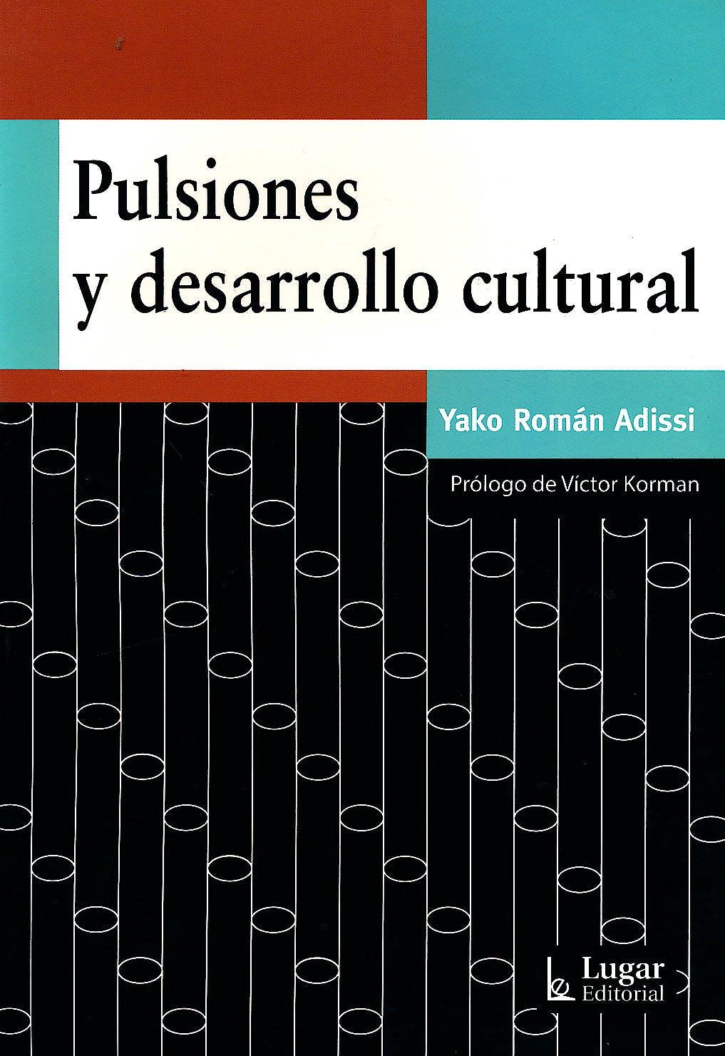 Portada del libro 9789508925244 Pulsiones y Desarrollo Cultural