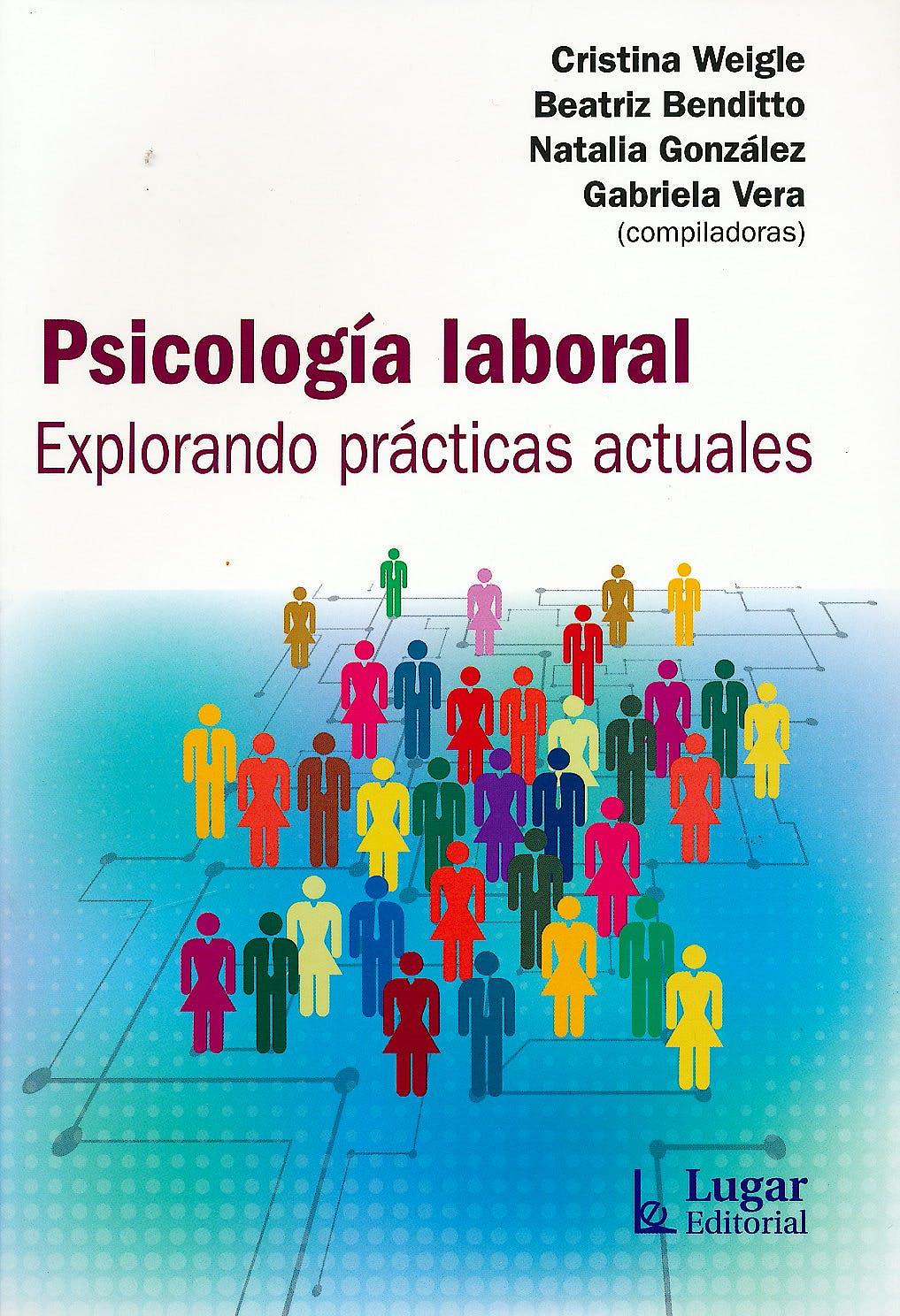 Portada del libro 9789508925299 Psicologia Laboral. Explorando Practicas Actuales