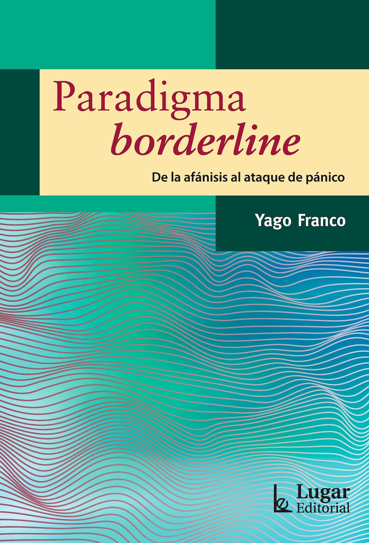 Portada del libro 9789508925534 Paradigma Borderline. De la Afánisis al Ataque de Pánico