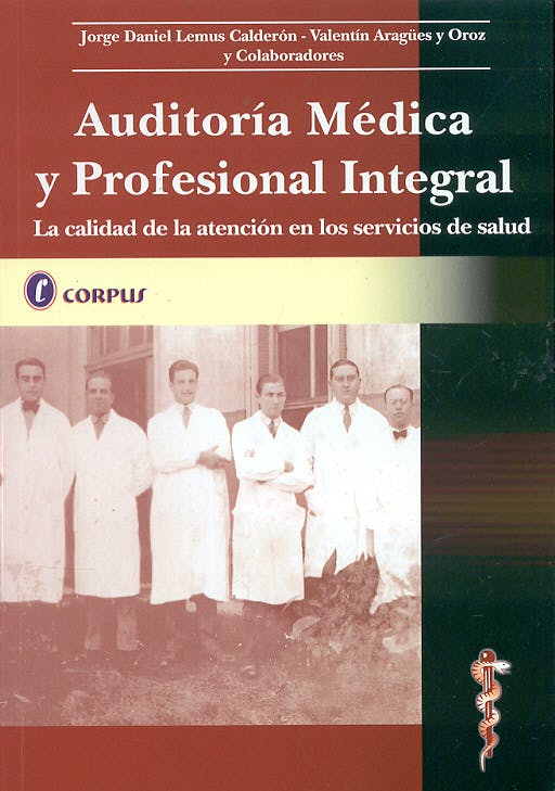 Portada del libro 9789509030220 Auditoria Medica y Profesional Integral - la Calidad de la Atención En