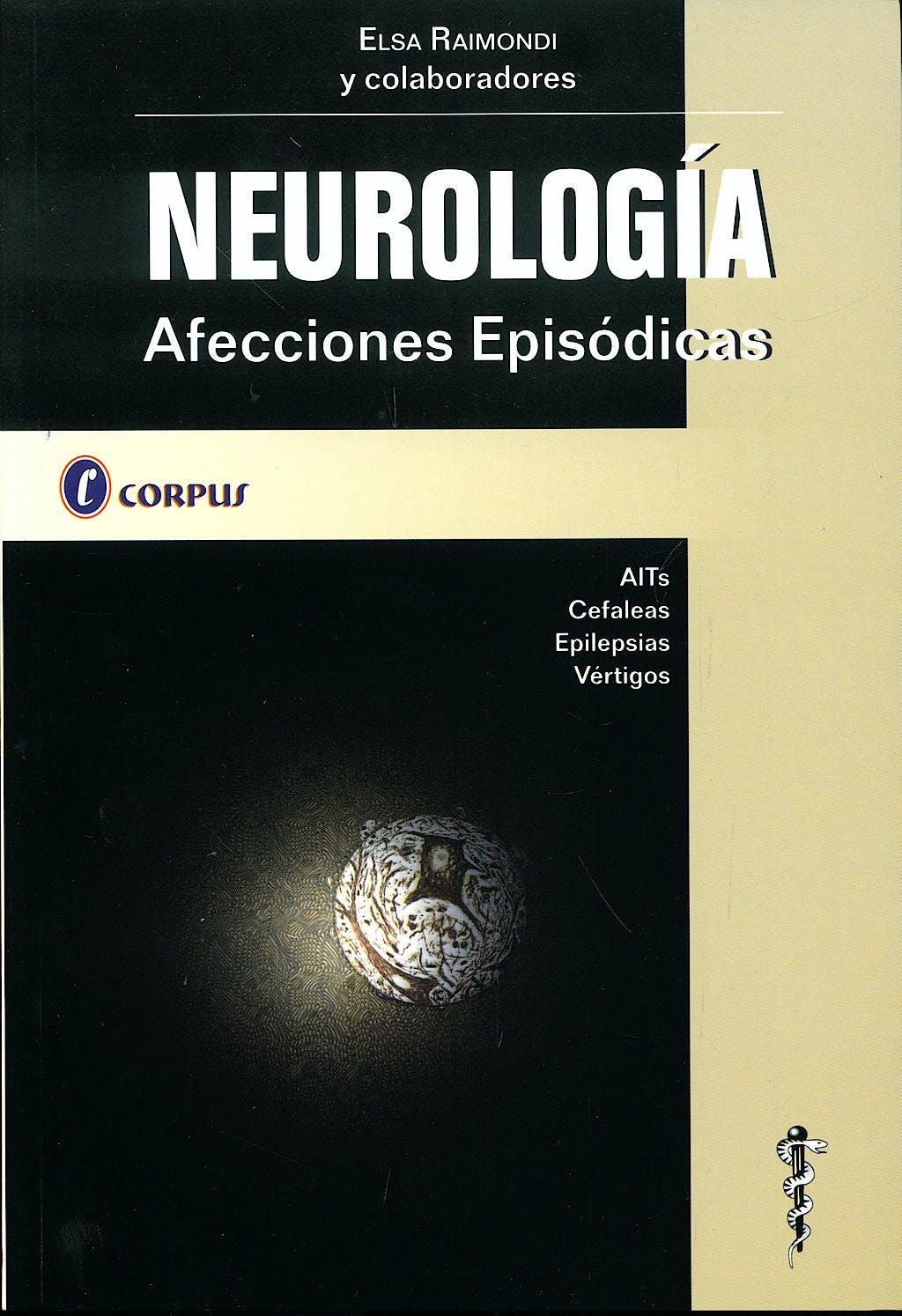 Portada del libro 9789509030732 Neurología. Afecciones Episódicas. AITs, Cefaleas, Epilepsias, Vértigos