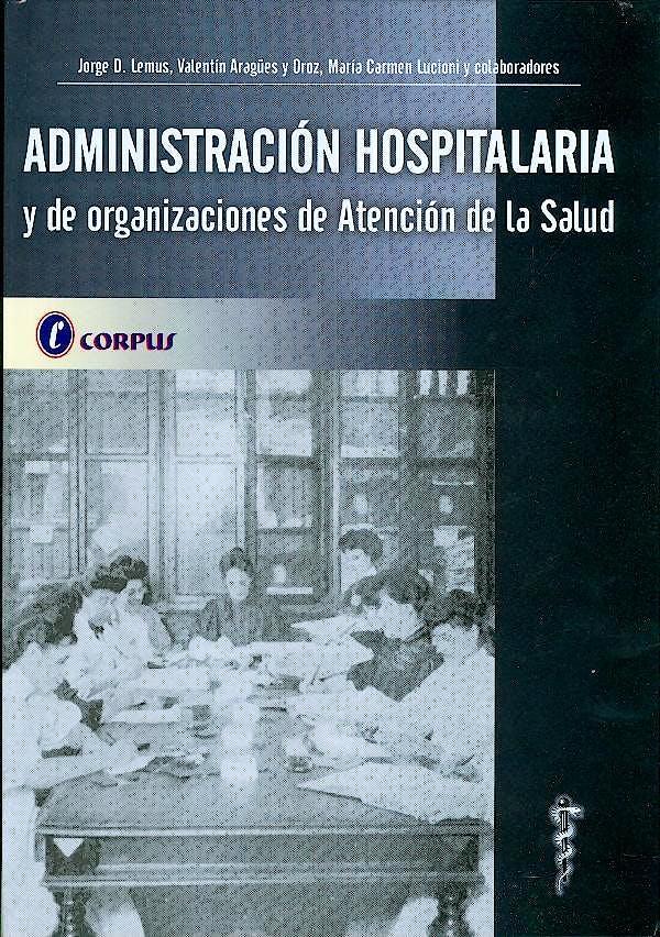 Portada del libro 9789509030794 Administracion Hospitalaria y de Organizaciones de Atencion de la Salud