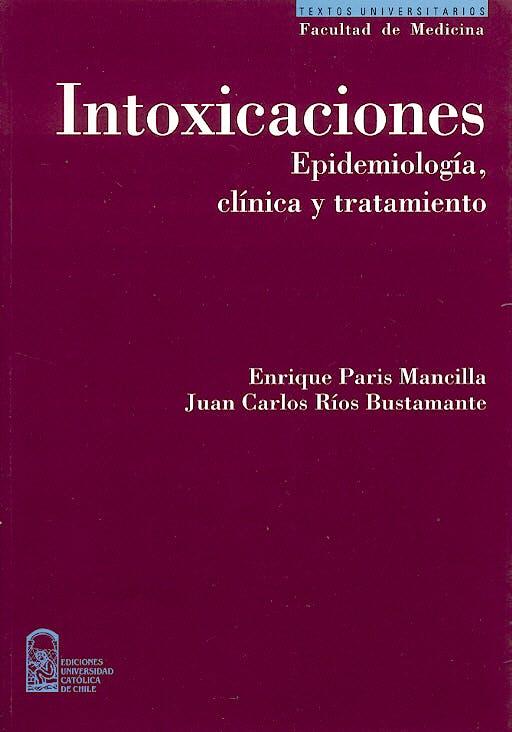 Portada del libro 9789561405998 Intoxicaciones. Epidemiologia, Clinica y Tratamiento