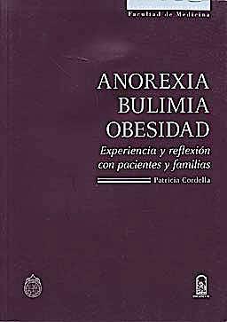 Portada del libro 9789561411388 Anorexia Bulimia Obesidad. Experiencia y Reflexion con Pacientes y Familias