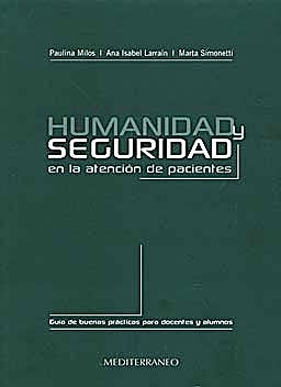 Portada del libro 9789562203074 Humanidad y Seguridad en la Atencion de Pacientes. Guia de Buenas Practicas para Docentes y Alumnos