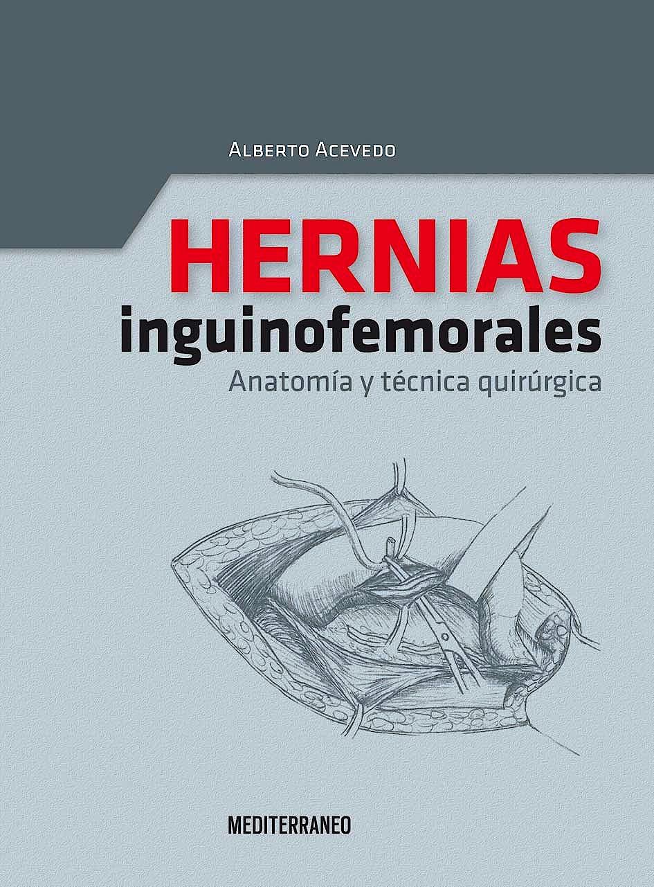 Portada del libro 9789562203388 Hernias Inguinofemorales. Anatomia y Tecnica Quirurgica