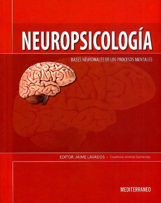 Portada del libro 9789562203555 Neuropsicologia. Bases Neuronales de los Procesos Mentales