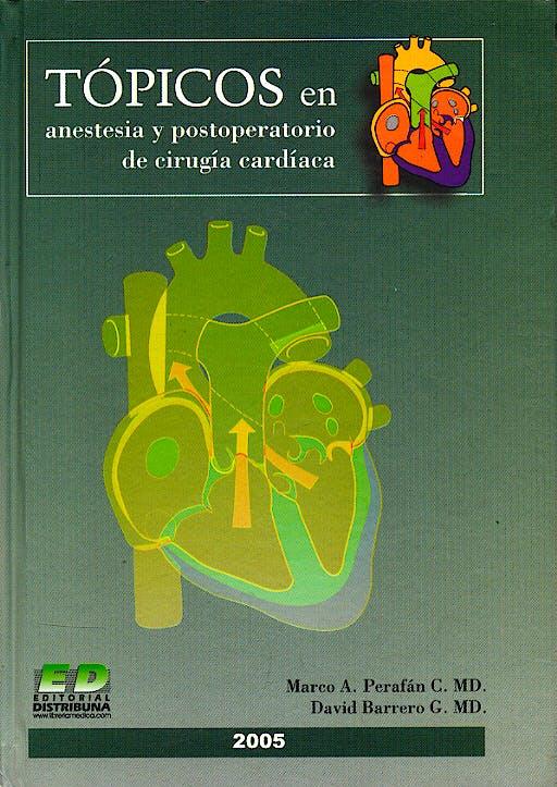 Portada del libro 9789583375446 Tópicos en Anestesia y Postoperatorio de Cirugía Cardíaca