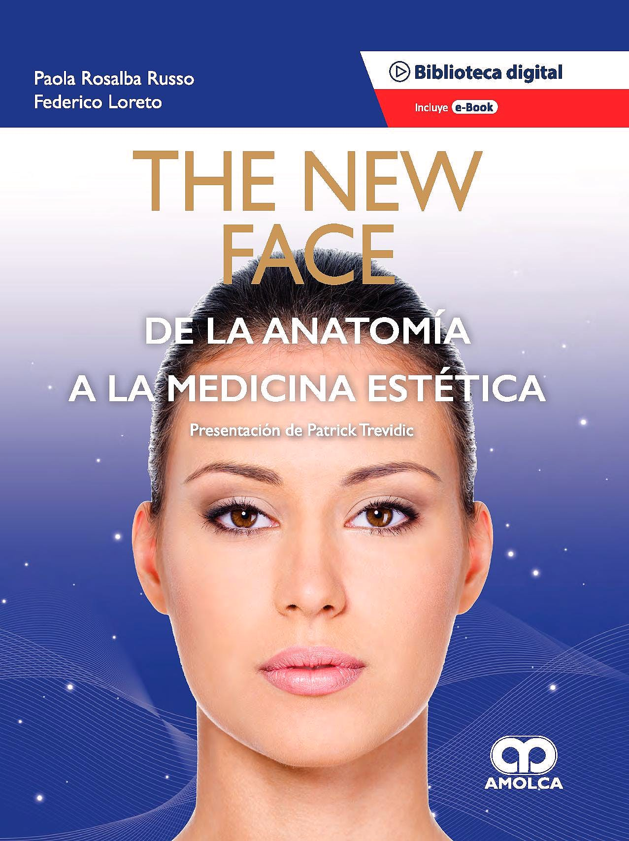 Portada del libro 9789585303683 The New Face. De la Anatomía a la Medicina Estética