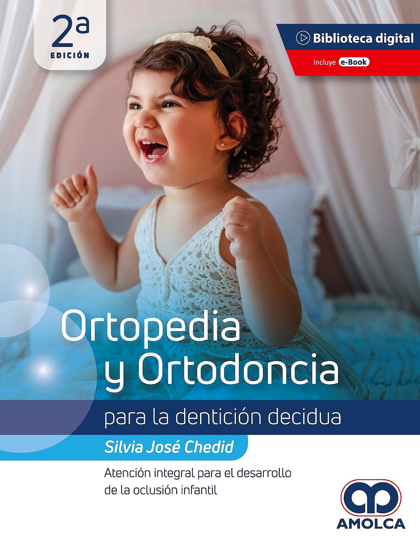 Portada del libro 9789585303744 Ortopedia y Ortodoncia para la Dentición Decidua. Atención Integral para el Desarrollo de la Oclusión Infantil