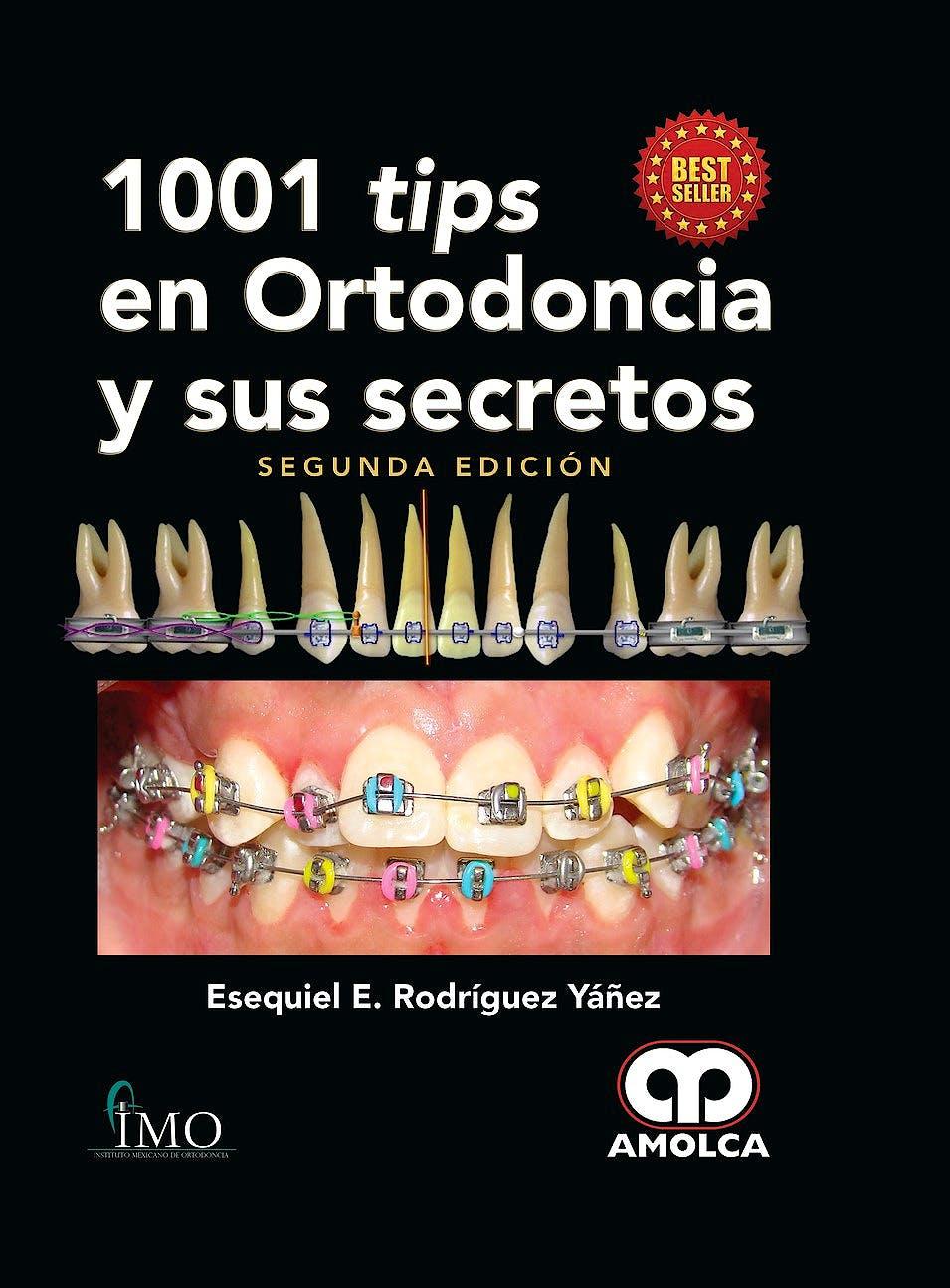 Portada del libro 9789585426290 1001 Tips en Ortodoncia y Sus Secretos