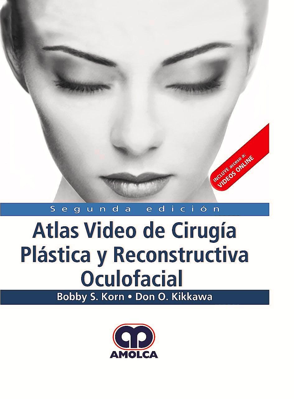 Portada del libro 9789585426542 Atlas Vídeo de Cirugía Plástica y Reconstructiva Oculofacial (Incluye Acceso a Videos Online en Inglés)