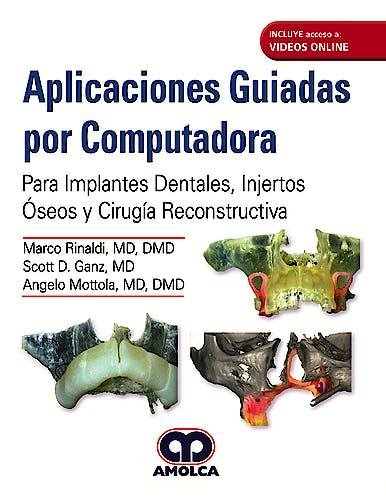 Portada del libro 9789585426597 Aplicaciones Guiadas por Computadora. Para Implantes Dentales, Injertos Óseos y Cirugía Reconstructiva + Videos Online
