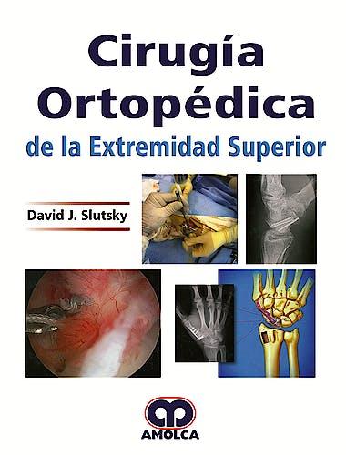 Portada del libro 9789585426634 Cirugía Ortopédica de la Extremidad Superior