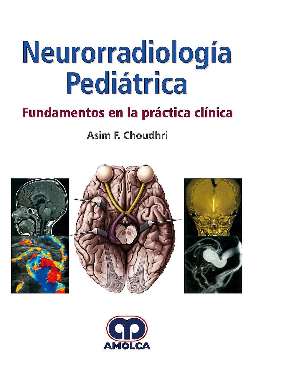 Portada del libro 9789585426672 Neurorradiología Pediátrica. Fundamentos en la Práctica Clínica