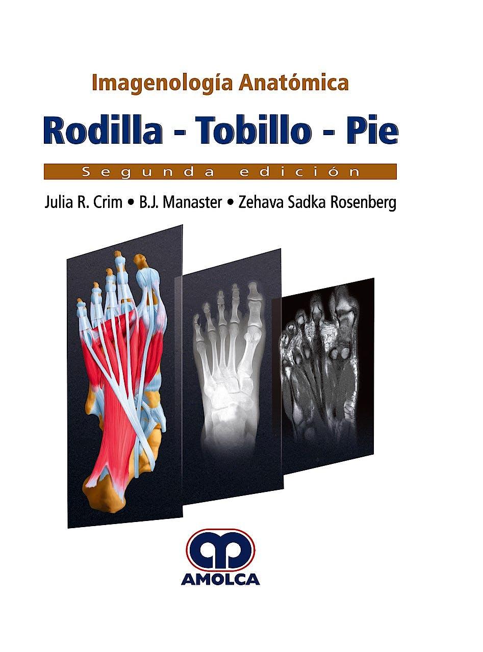 Portada del libro 9789585426696 Imagenología Anatómica. Rodilla, Tobillo, Pie