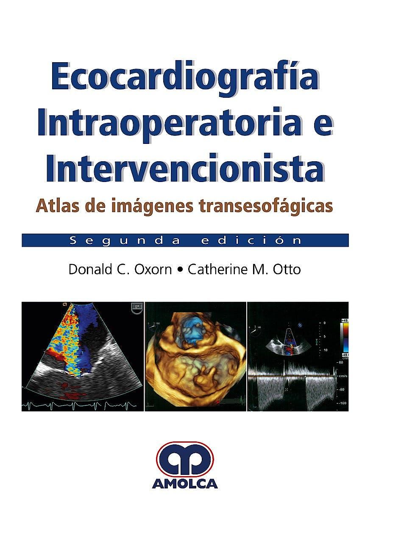 Portada del libro 9789585426733 Ecocardiografía Intraoperatoria e Intervencionista. Atlas de Imágenes Transesofágicas