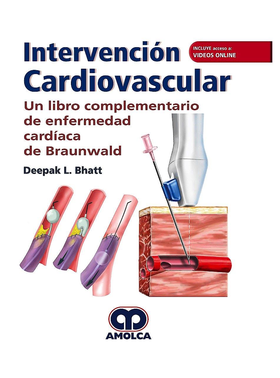 Portada del libro 9789585426801 Intervención Cardiovascular. Un Libro Complementario de Enfermedad Cardíaca de Braunwald (Incluye Acceso a Vídeos Online en Inglés)