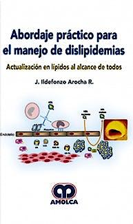 Portada del libro 9789585426832 Abordaje Práctico para el Manejo de Dislipidemias. Actualización en Lípidos al Alcance de Todos